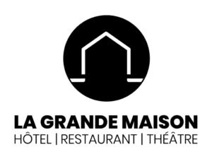 La Grande Maison Hôtel Restaurant Théâtre